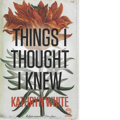 Things I Thought I Knew (Inscribed) | Kathryn White