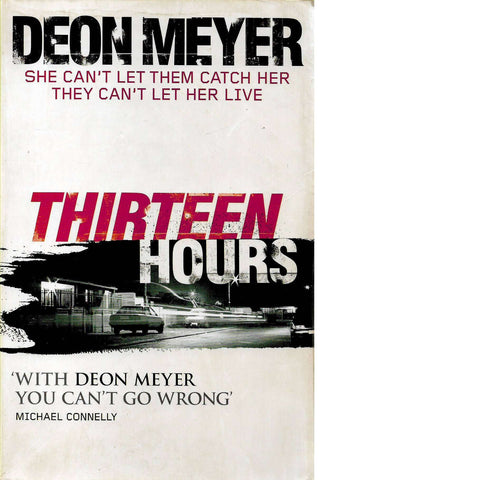 Thirteen Hours | Deon Meyer (First Edition with Author's Inscription)