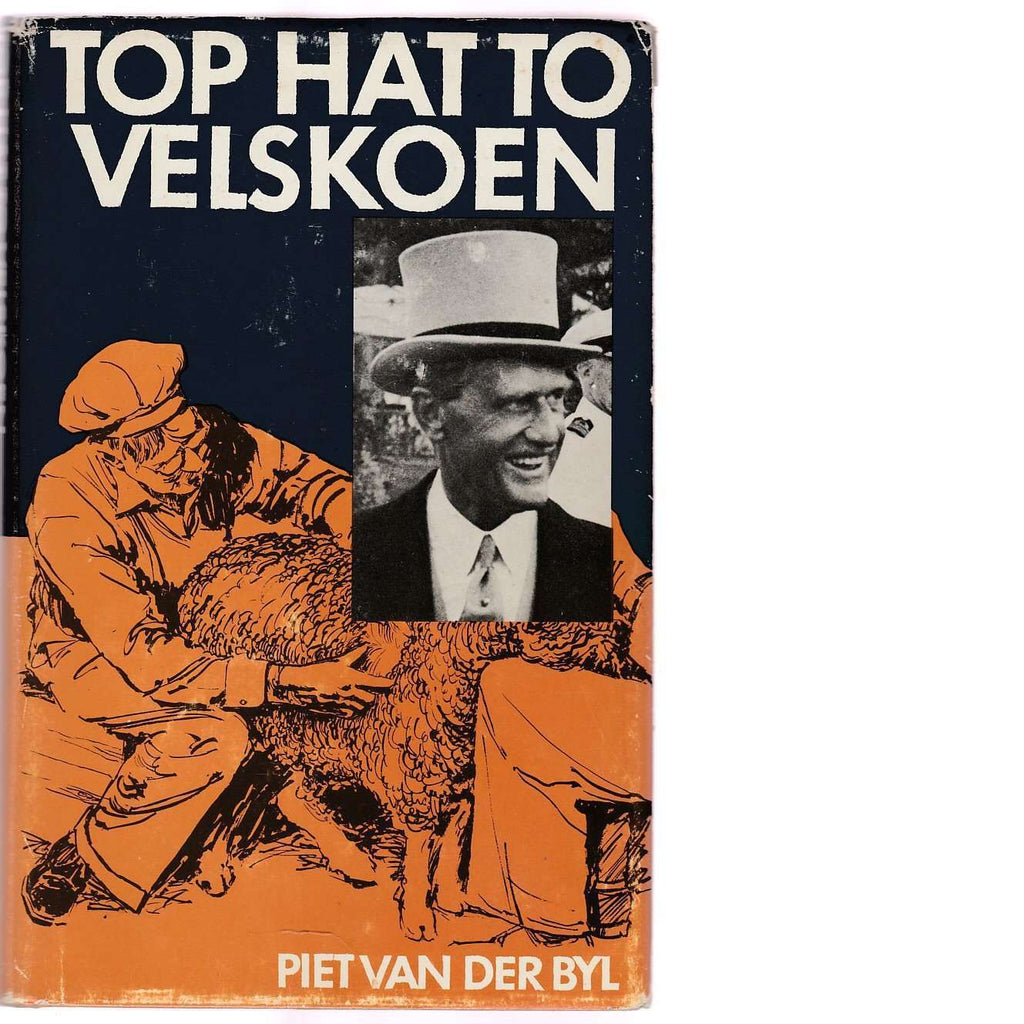 Bookdealers:Top Hat To Velskoen (Inscribed) | Piet van der Byl