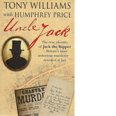Uncle Jack: The True Identity of Jack the Ripper | Humphrey Price