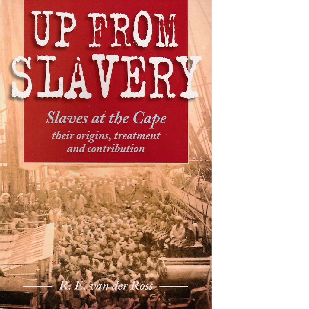 Bookdealers:Up From Slavery | R. E. van der Ross