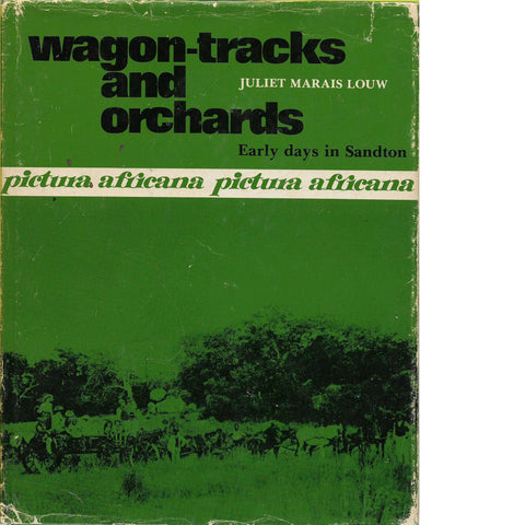 Wagon-Tracks and Orchards | Juliet Marais Louw (Signed by the Author)