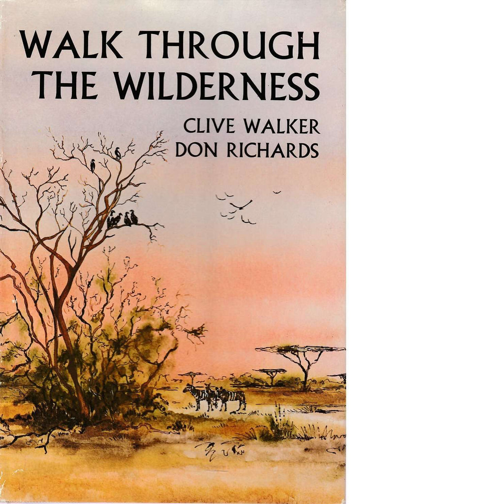 Bookdealers:Walk Through the Wilderness (Inscribed) |  Don Richards and Clive Walker