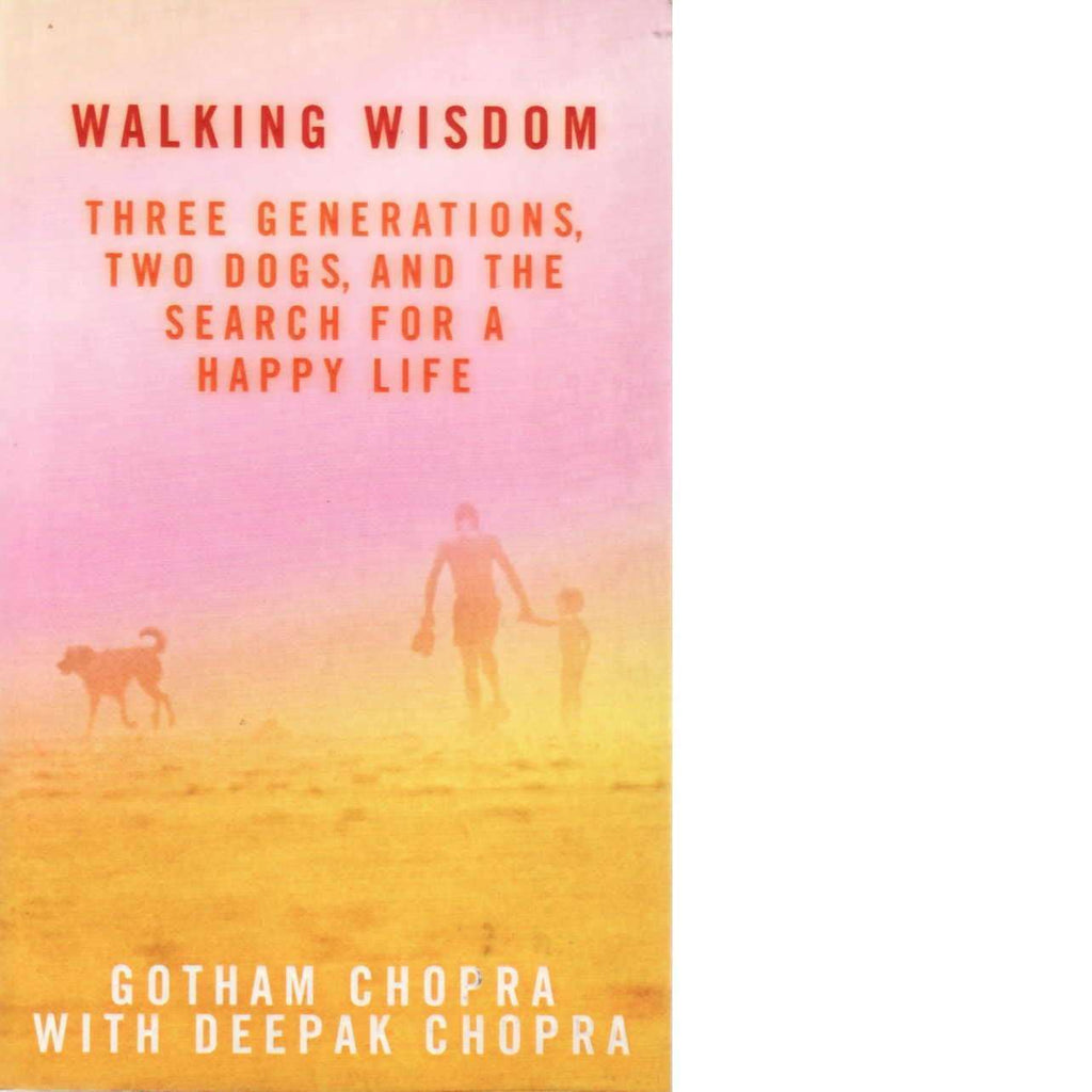 Bookdealers:Walking Wisdom | Gotham Chopra with Deepak Chopra