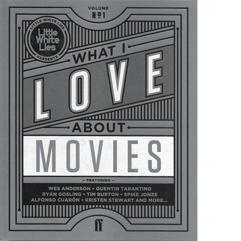 What I Love About Movies | Little White Lies