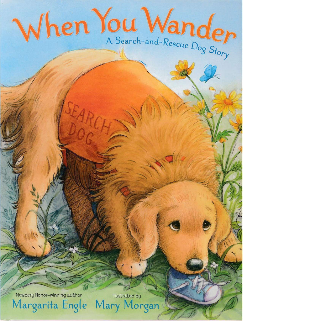 Bookdealers:When You Wander: A Search-and-Rescue Dog Story | Margarita Engle