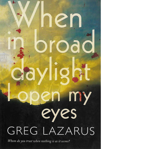 When in Broad Daylight I Open My Eyes | Greg Lazarus