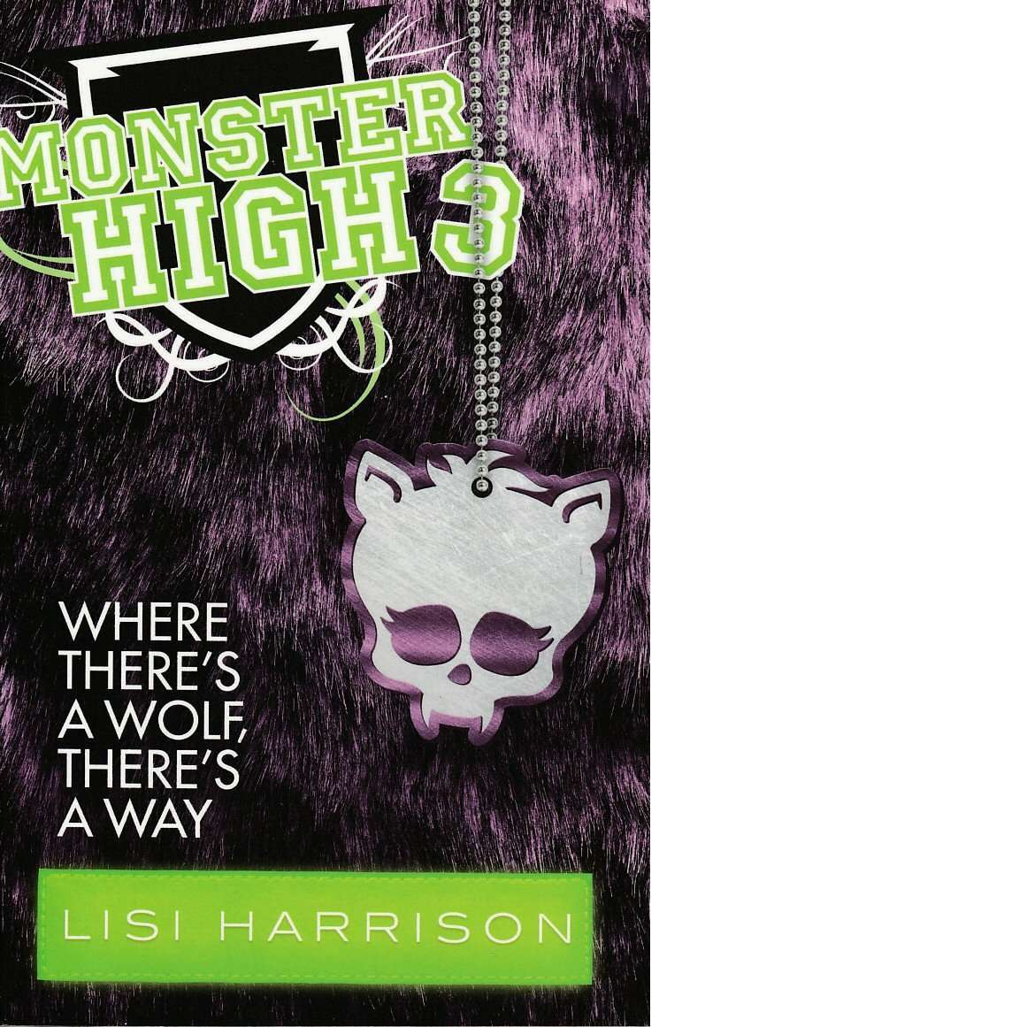 Where Theres a Wolf, Theres a Way (Monster High, Book 3)