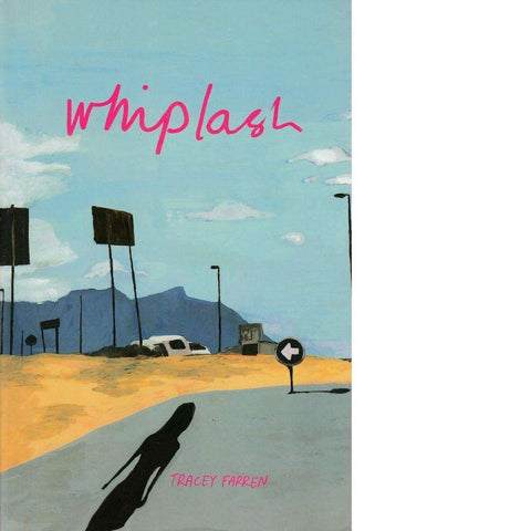Whiplash (With Author's Inscription) | Tracey Farren