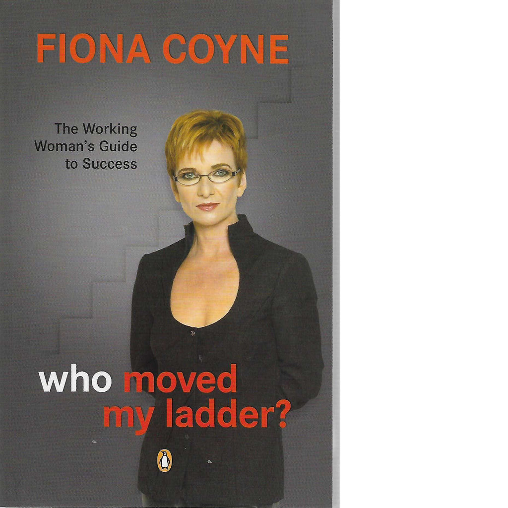 Bookdealers:Who Moved My Ladder?: The Working Woman's Guide to Success | Fiona Coyne