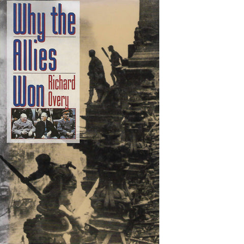Why the Allies Won (Inscribed) | Richard Overy