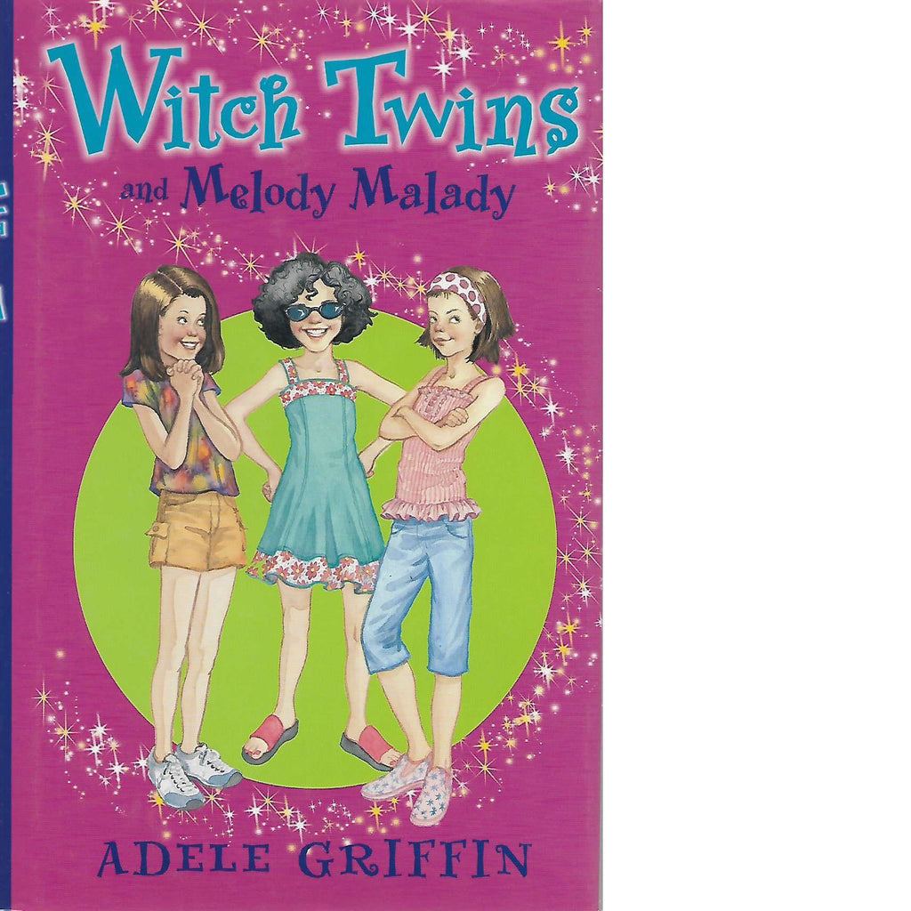 Bookdealers:Witch Twins and Melody Malady (Inscribed) | Adele Griffin