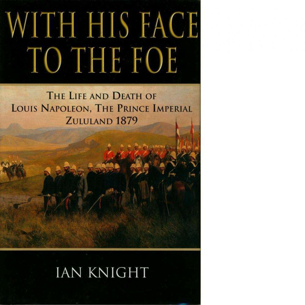 Bookdealers:With His Face to the Foe | Ian Knight