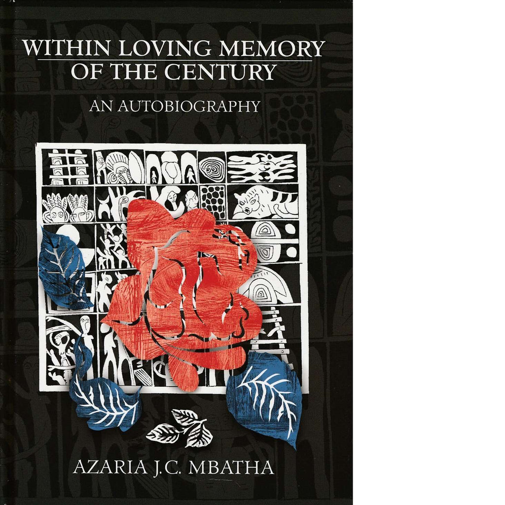 Bookdealers:Within Loving Memory of the Century | Azaria J.C. Mbatha