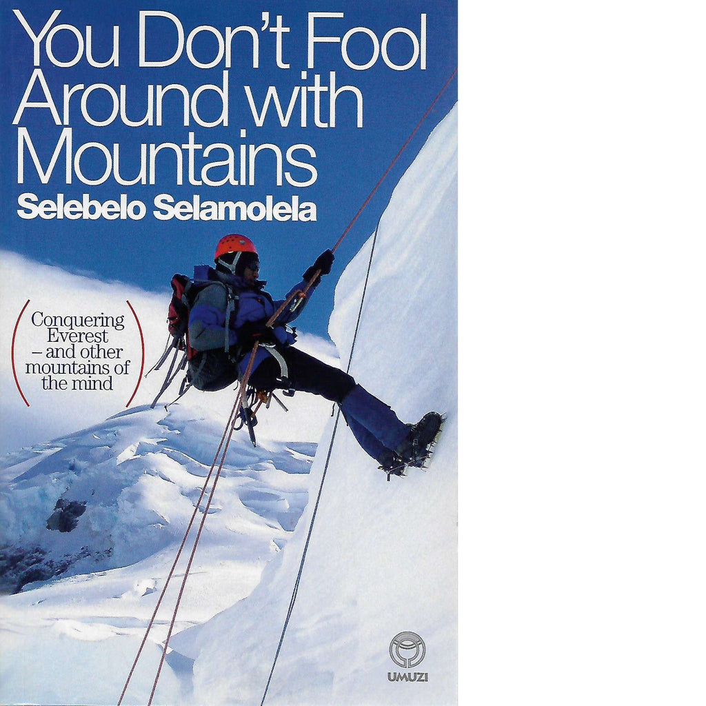 Bookdealers:You Don't Fool Around with Mountains (Inscribed) | Selebelo Selamolela