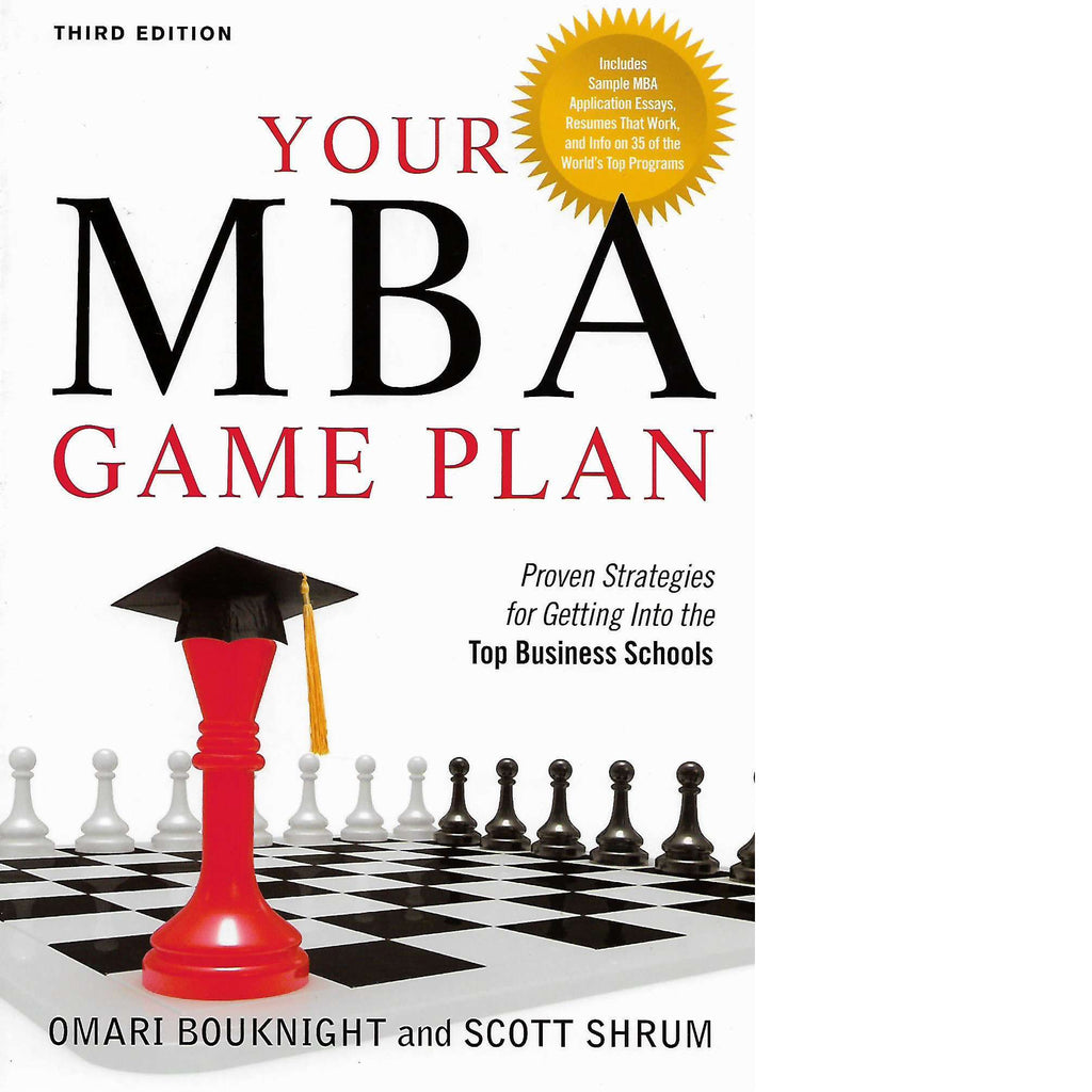 Bookdealers:Your MBA Game Plan: Third Edition | Scott Shrum and Omari Bouknight