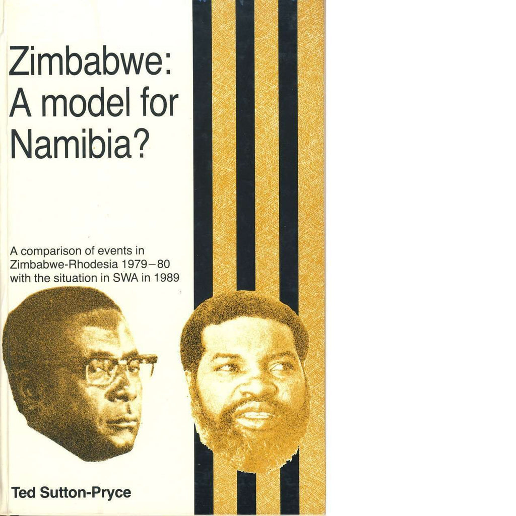 Bookdealers:Zimbabwe: A Model for Namibia? | Ted Sutton-Pryce