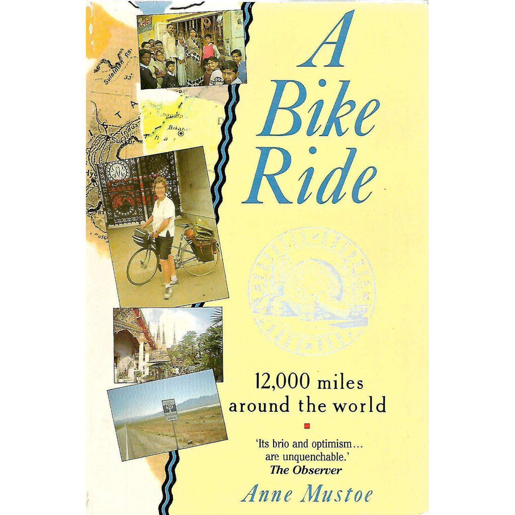 Bookdealers:A Bike Ride: 12,000 Miles Around the World | Anne Mustoe