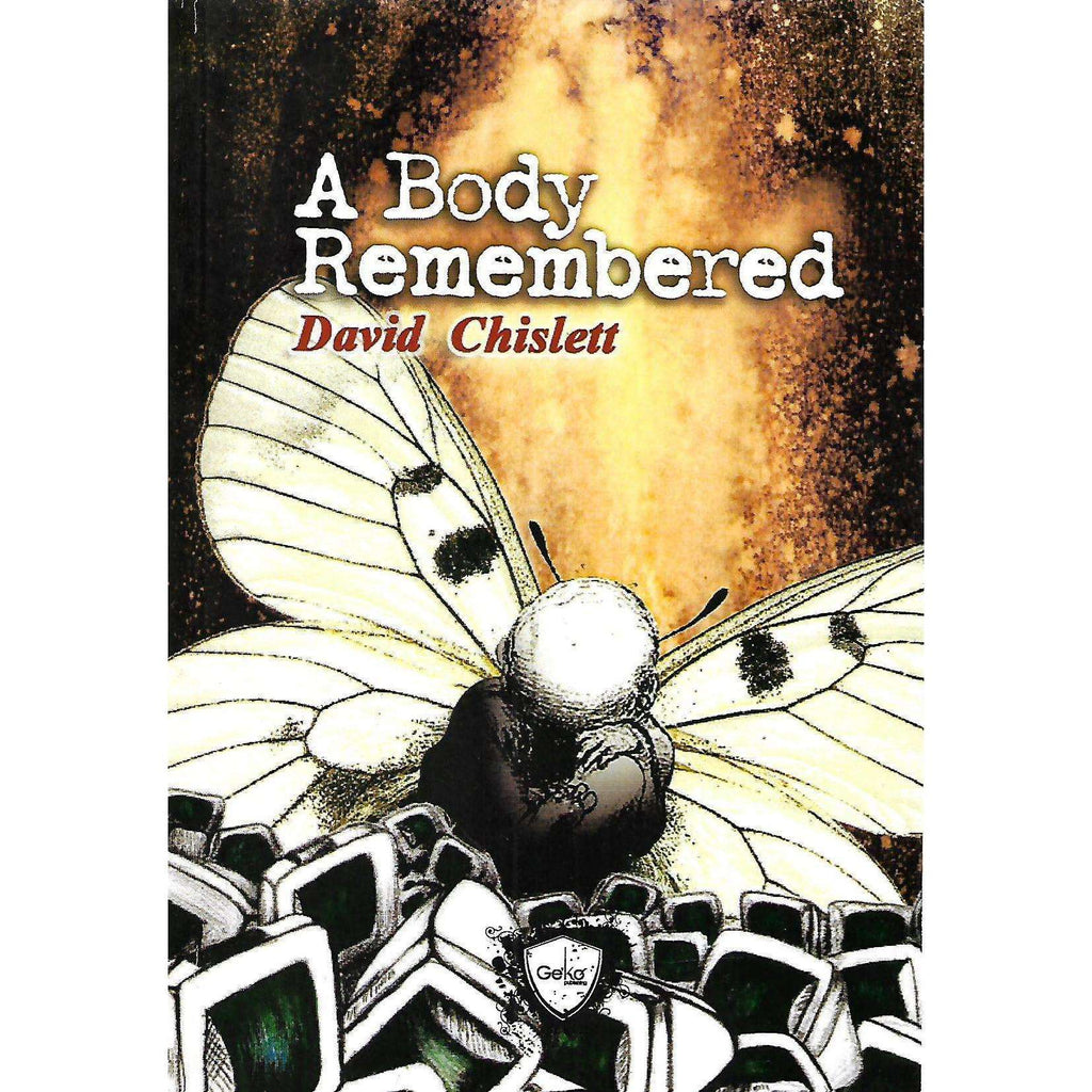 Bookdealers:A Body Remembered (Inscribed by Author) | Daid Chislett