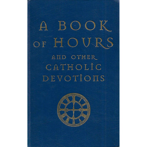 A Book of Hours and Other Catholic Devotions