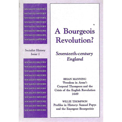 A Bourgeois Revolution? Seventeenth Century England (Socialist History Issue 1, Summer 1993)