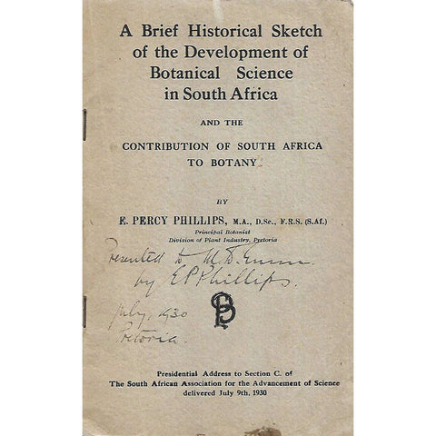 A Brief Historical Sketch of the Development of Botanical Science in South Africa (Presentation Copy, Inscribed by Author) | E. Percy Phillips