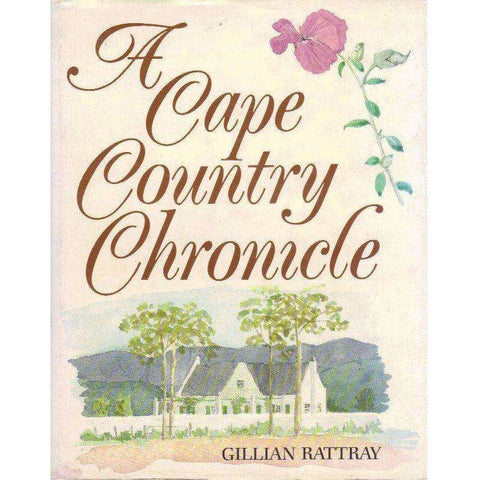 A Cape Country Chronicle (With Author's Inscription) | Gillian Rattray