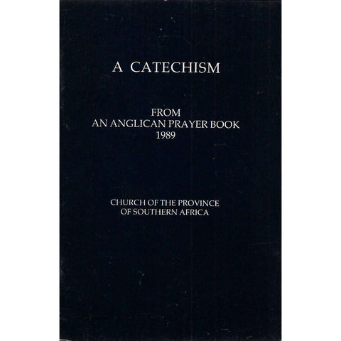 A Catechism (From an Anglican Prayer Book, 1989)