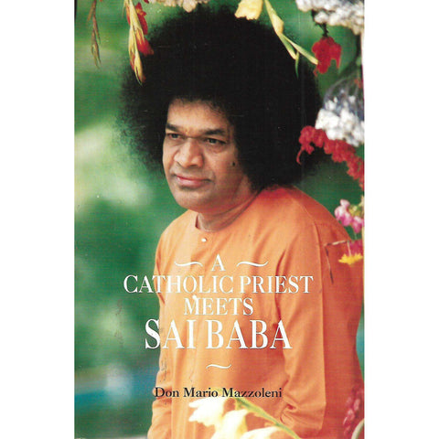 A Catholic Priest Meets Sai Baba (Signed by Sai Baba) | Don Mario Mazzoleni