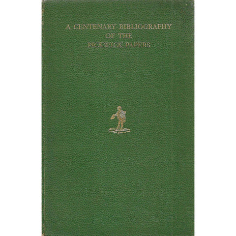 A Centenary Bibliography of the Pickwick Papers | W. Miller & E. H. Strange