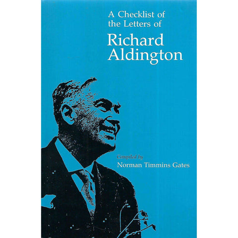 A Checklist of the Letters of Richard Aldington | Norman Timmins Gates