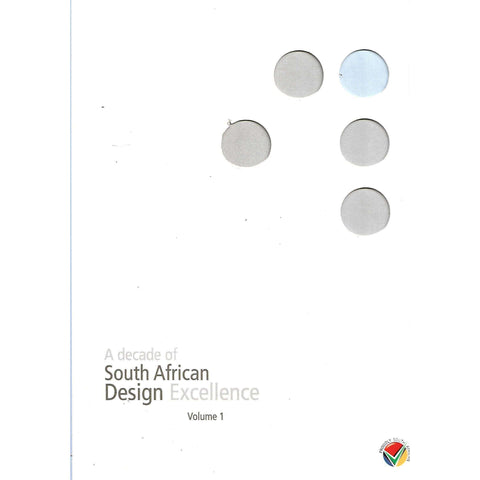 A Decade of South African Design Excellence: Volume 1