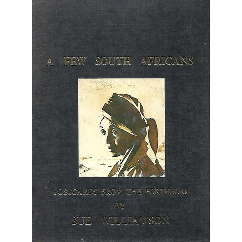 A Few South Africans: Postcards from the Portfolio by Sue Williamson | Sue Williamson