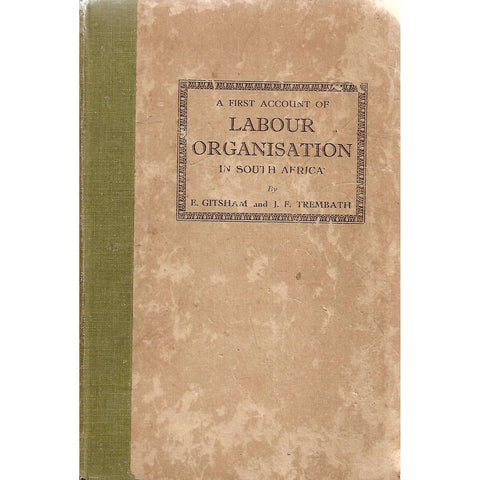 A First Account of Labour Organisation in South Africa | Ernest Gitsham & James F. Trembath