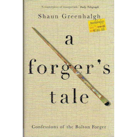A Forger's Tale: Confessions of the Bolton Forger | Shaun Greenhalgh