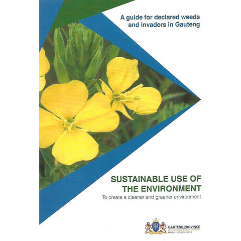 A Guide for Declared Weeds and Invaders in Gauteng  | Antonia Bezuidenhout & Evelyn Molefe