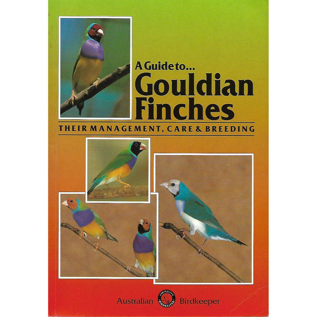 Bookdealers:A Guide to Gouldian Finches: Their Management, Care & Breeding | John Summut and Rob Marshall