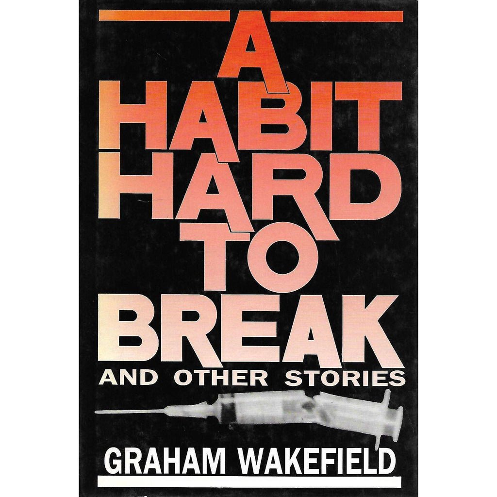 Bookdealers:A Habit Hard to Break and Other Stories | Graham Wakefield