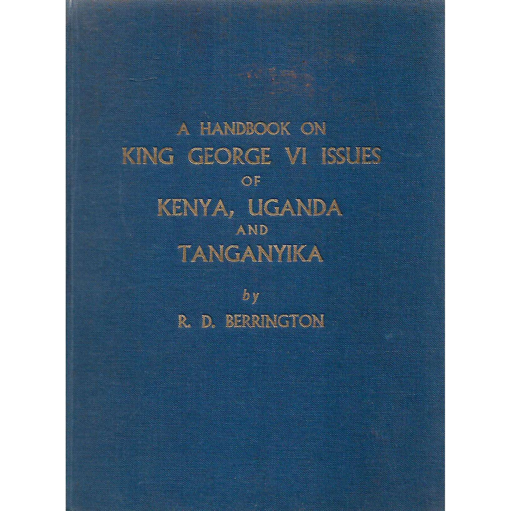 Bookdealers:A Handbook on King George VI Issues of Kenya, Uganda and Tanganyika | R. D. Berrington