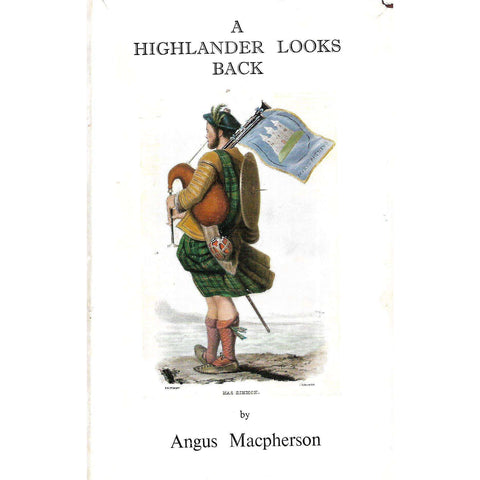 A Highlander Looks Back (Signed by Author, with Letter) | Angus Macpherson