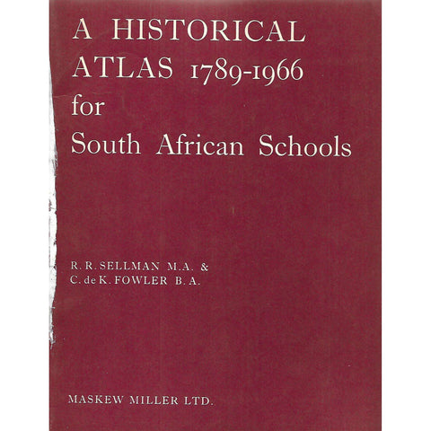 A Historical Atlas 1789-1966 for South African Schools | R. R. Sellman & C. de K. Fowler