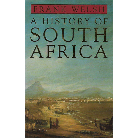 A History of South Africa (Inscribed by Author) | Frank Welsh