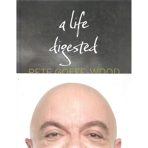 A Life Digested (Inscribed by Author, with Wrap-Around Band) | Pete Goffe-Wood