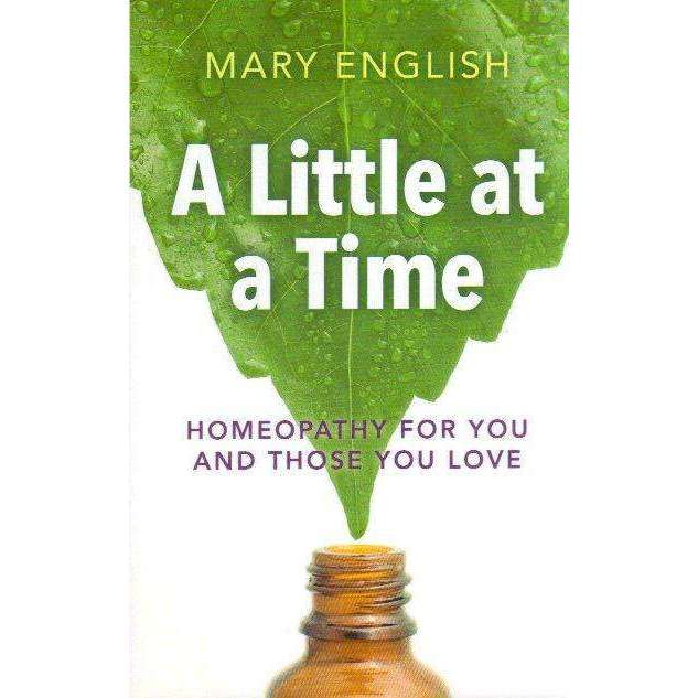 Bookdealers:A Little at a Time - Homeopathy for You and Those You Love | Mary English