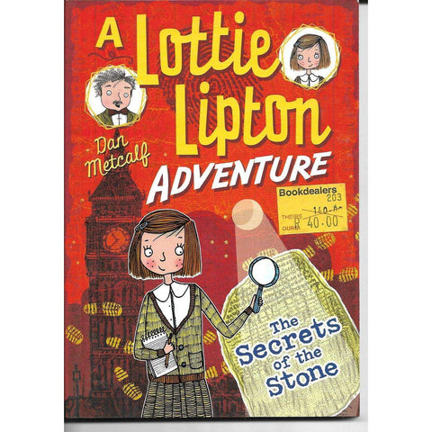 A Lottie Lipton Adventure: The Secrets of the Stone | Dan Metcalf