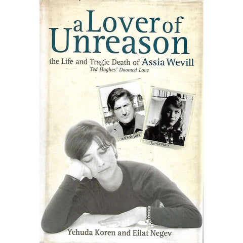 A Lover of Unreason: The Life and Tragic Death of Assia Wevill (Signed by Authors) | Yehuda Koren & Eilat Negev