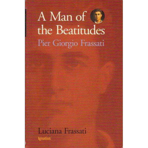 A Man of the Beautitudes | Pier Giorgio Frassati