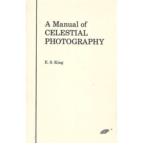 A Manual of Celestial Photography | E. S. King