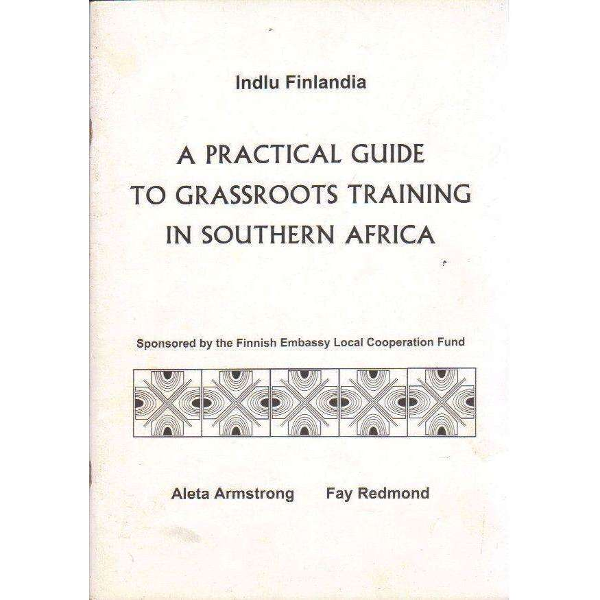 Bookdealers:A Practical Guide to Grassroots Training in Southern Africa | Aleta Armstrong and Fay Redmond