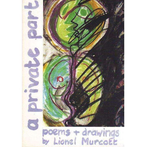 A Private Part: Poems & Drawings | Lionel Murcott